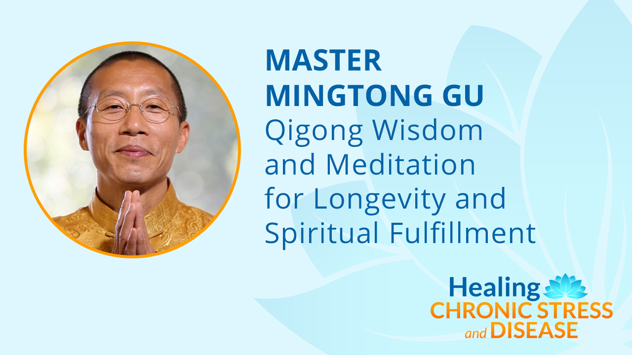 Qigong Wisdom and Meditation for Longevity and Spiritual Fulfillment