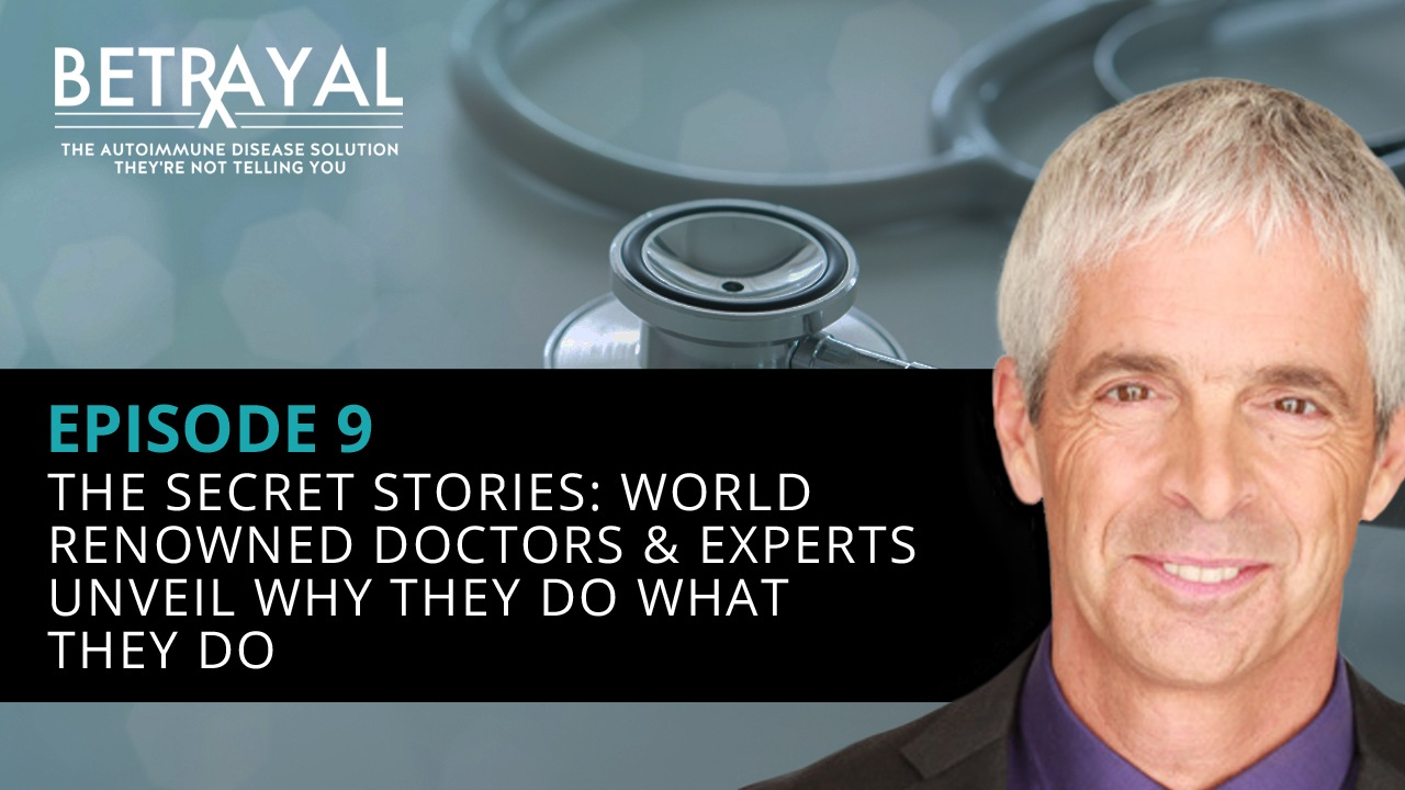 The Secret Stories: World Renowned Doctors & Experts Unveil WHY They Do What They Do
