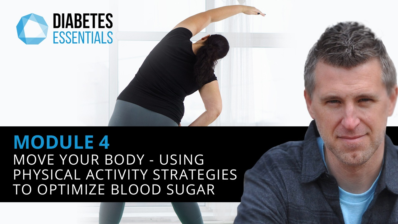 : Move Your Body - Using Physical Activity Strategies To Optimize Blood Sugar