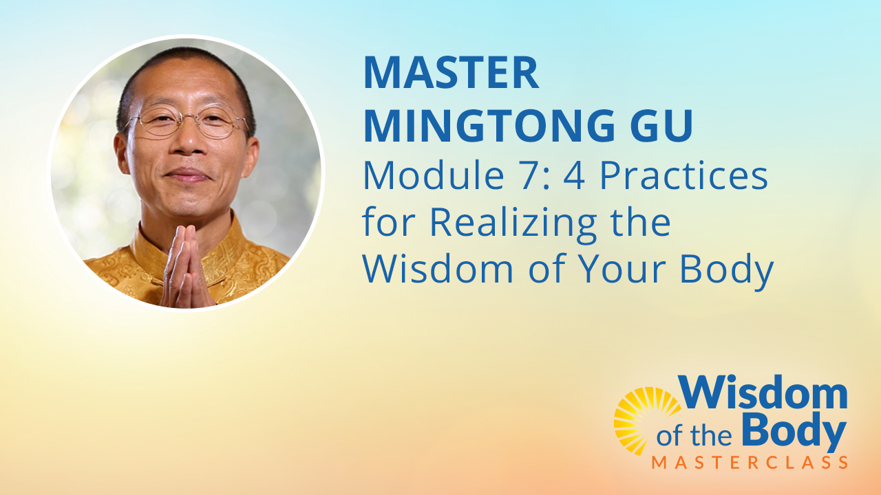 Module 7: 4 Practices for Realizing the Wisdom of Your Body