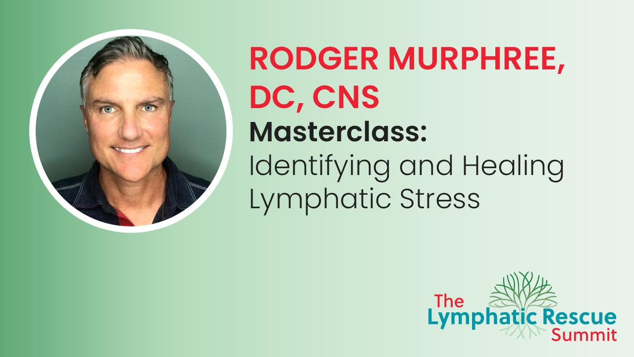 Masterclass: Identifying and Healing Lymphatic Stress