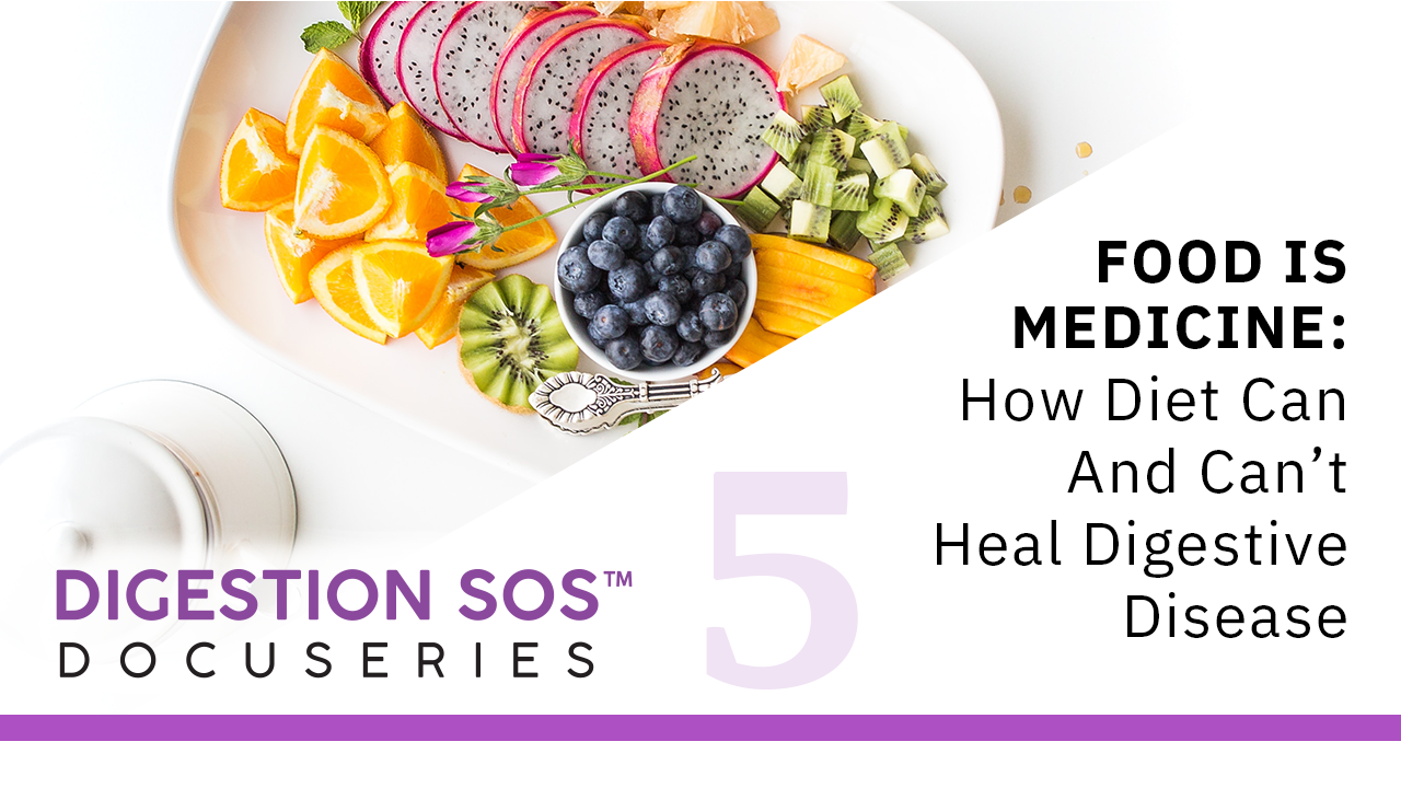 Episode 5: Food Is Medicine: How Diet Can & Can't Heal Digestive Disease