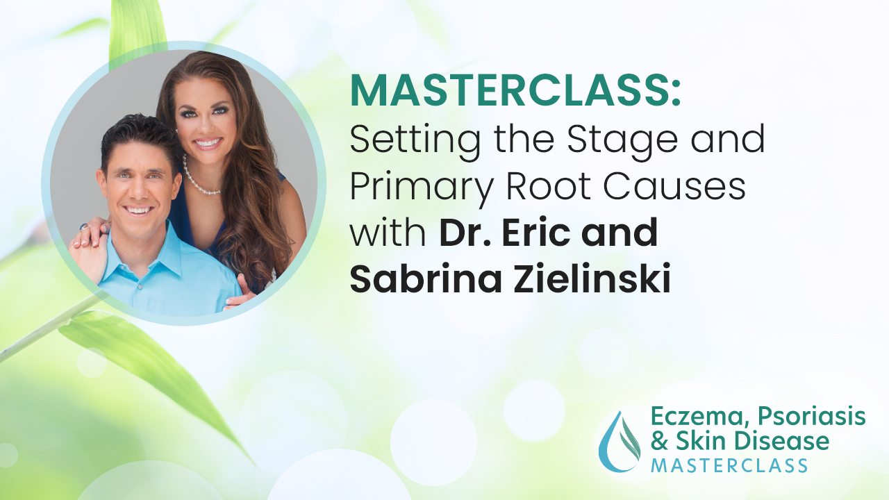 Setting the Stage and Primary Root Causes with Dr. Eric and Sabrina Zielinski
