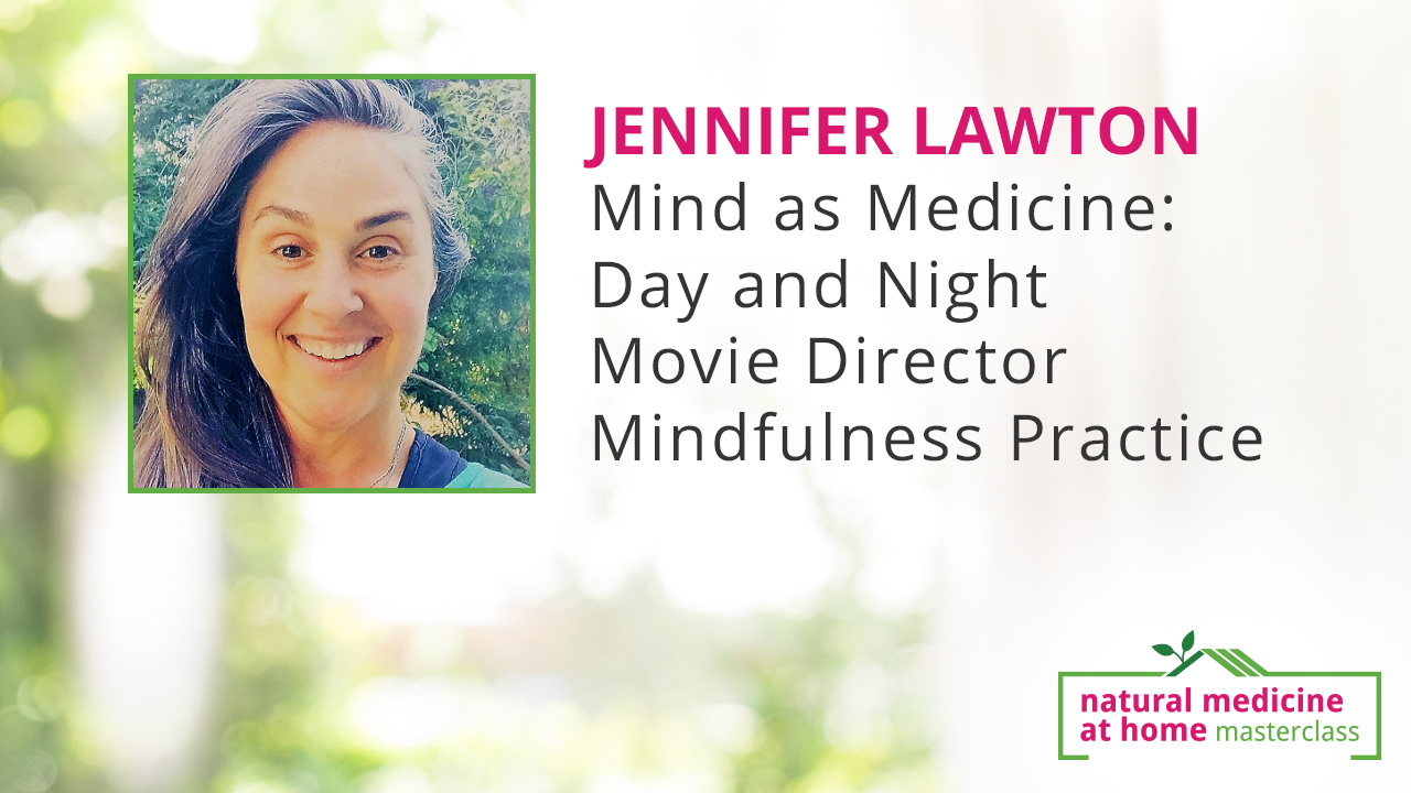 Mind as Medicine: Day and Night Movie Director Mindfulness Practice
