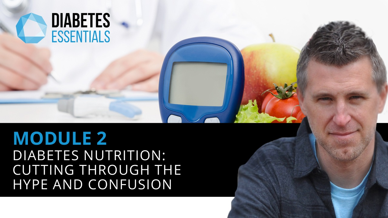 : Diabetes Nutrition - Cutting Through The Hype And Confusion