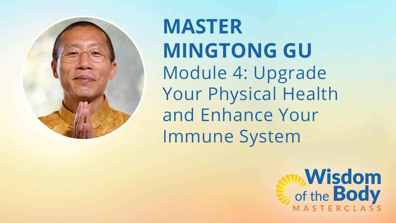 Module 4: Upgrade Your Physical Health and Enhance Your Immune System