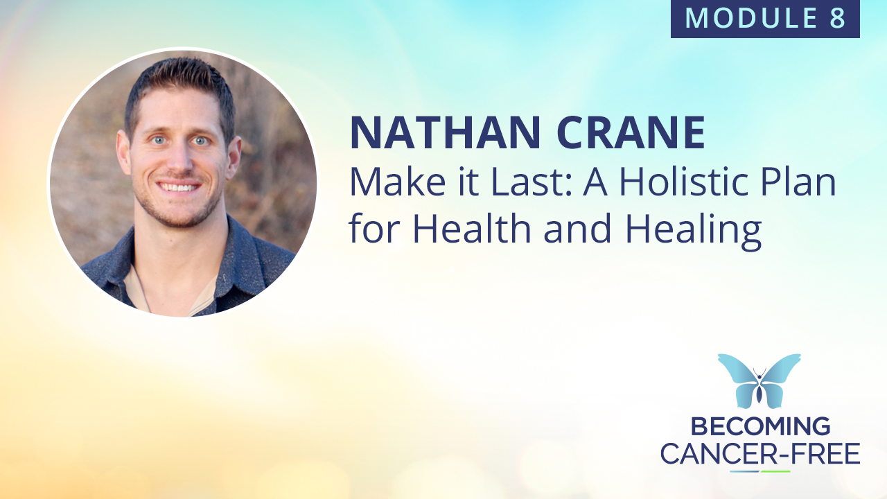 Make it Last: A Holistic Plan for Health and Healing