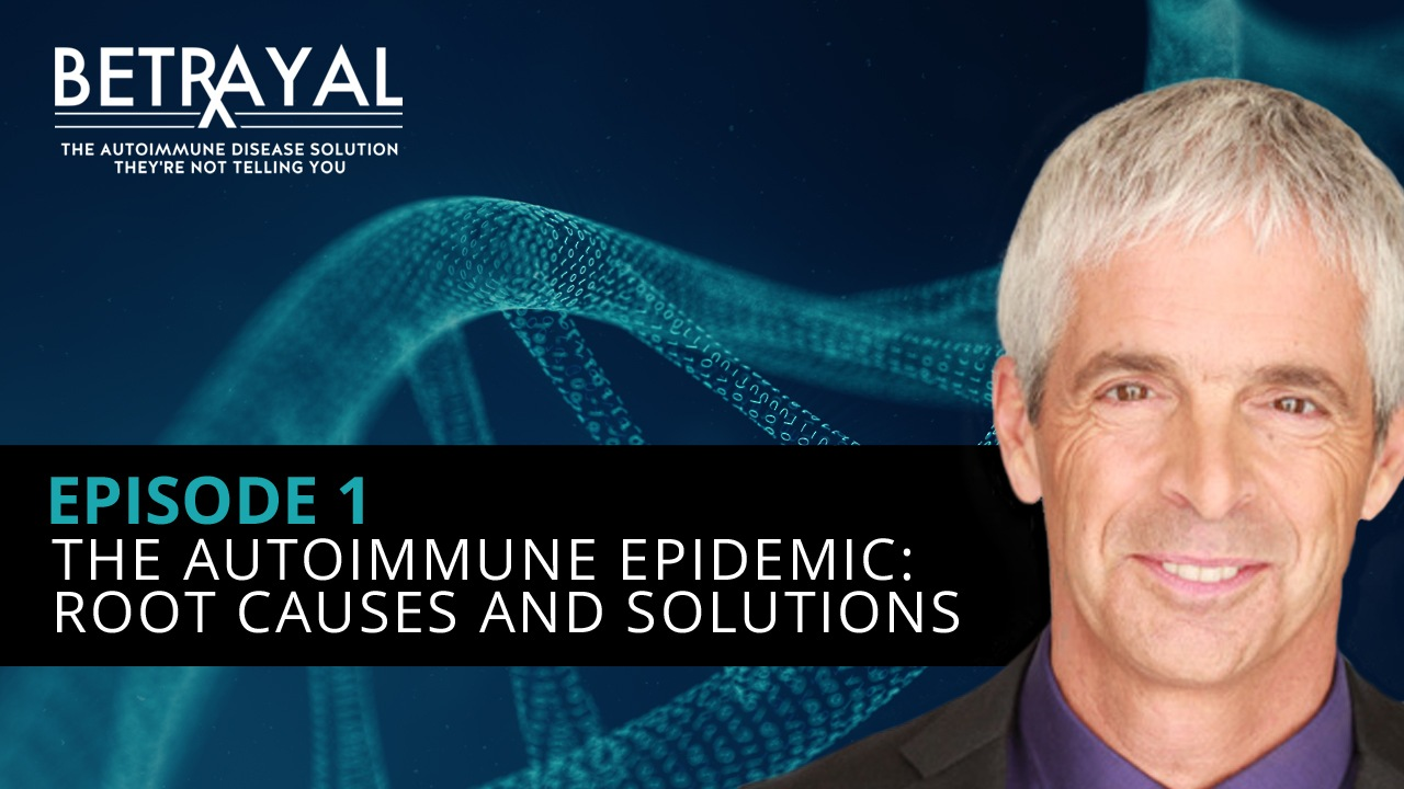 The Autoimmune Epidemic: Root Causes and Solutions