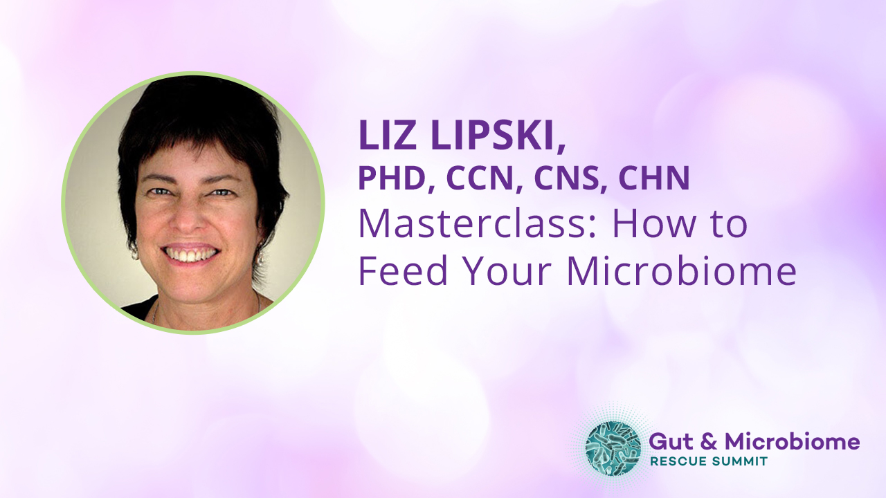 Liz Lipski, PhD, CCN, CNS, CHN