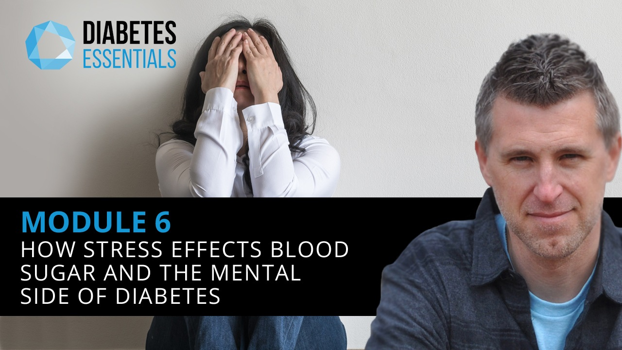 : How Stress Effects Blood Sugar And The Mental Side Of Diabetes