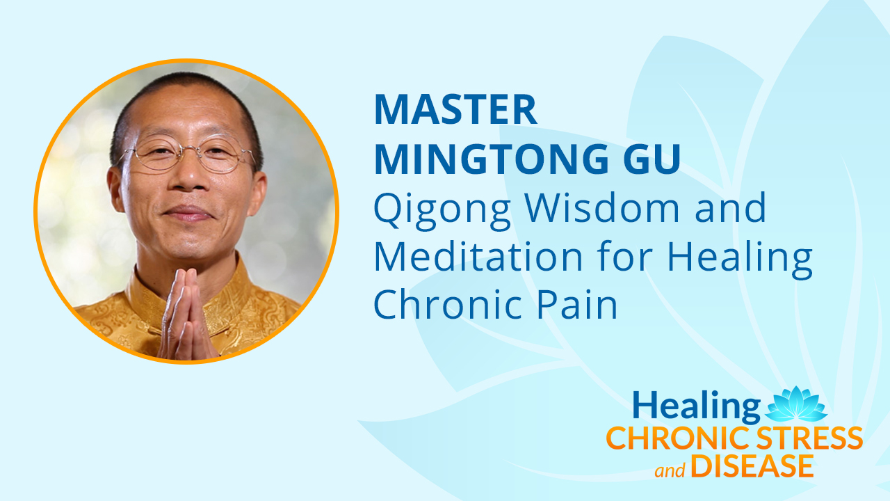 Qigong Wisdom and Meditation for Healing Chronic Pain