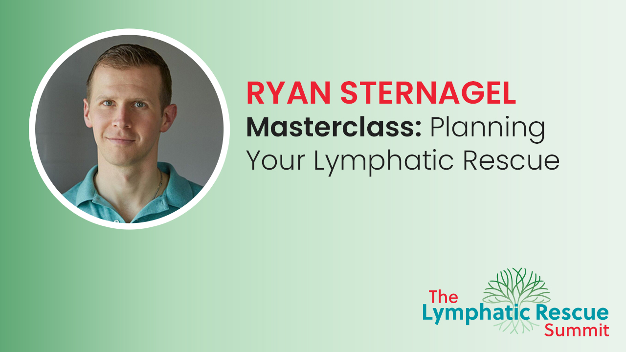 Masterclass: Planning Your Lymphatic Rescue