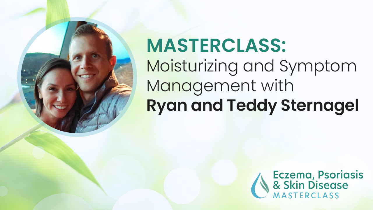 Moisturizing and Symptom Management with Ryan and Teddy Sternagel