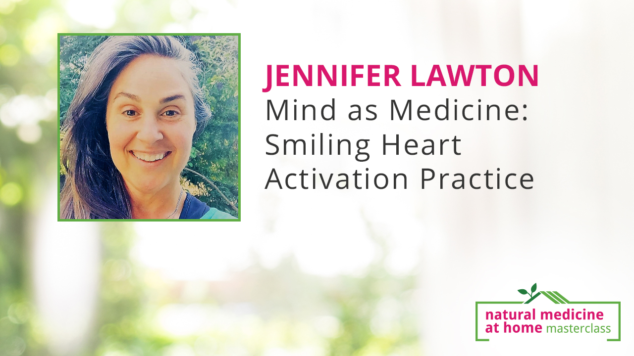 Mind as Medicine: Smiling Heart Activation Practice