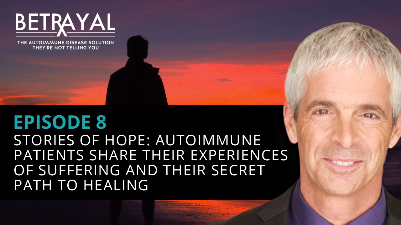Stories of Hope: Autoimmune Patients Share Their Experiences of Suffering and Their Secret Path to Healing