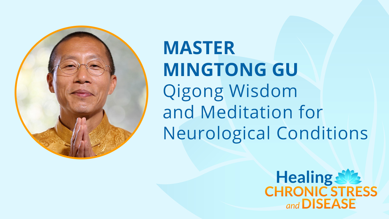 Qigong Wisdom and Meditation for Neurological Conditions