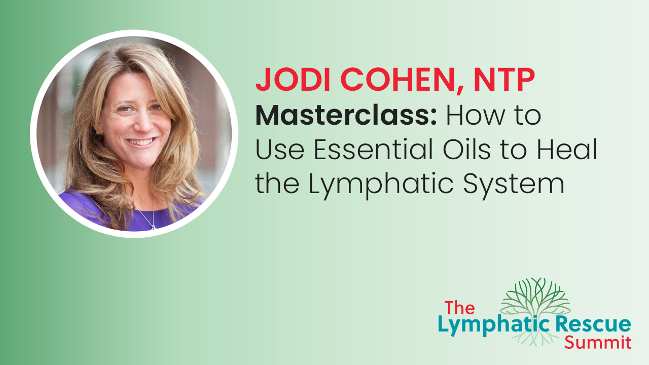 Masterclass: How to Use Essential Oils to Heal the Lymphatic System