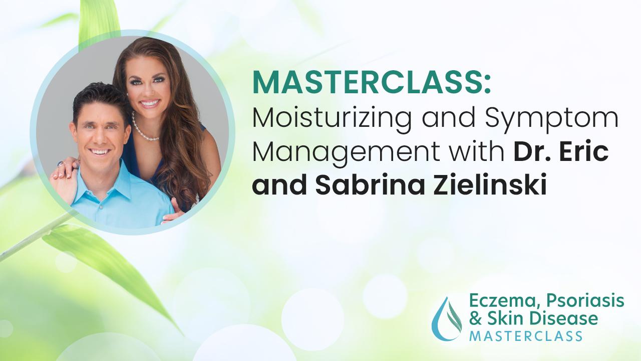 Moisturizing and Symptom Management with Dr. Eric and Sabrina Zielinski