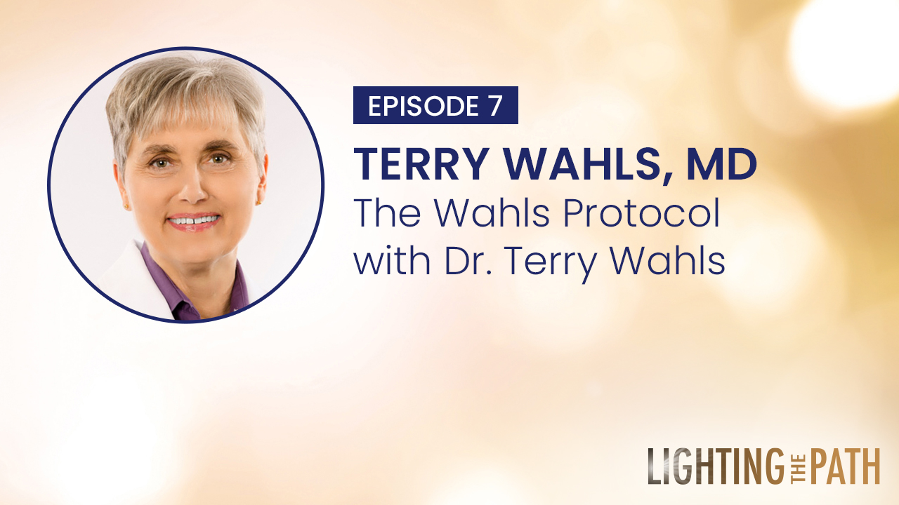 Episode 7: The Wahls Protocol with Dr. Terry Wahls