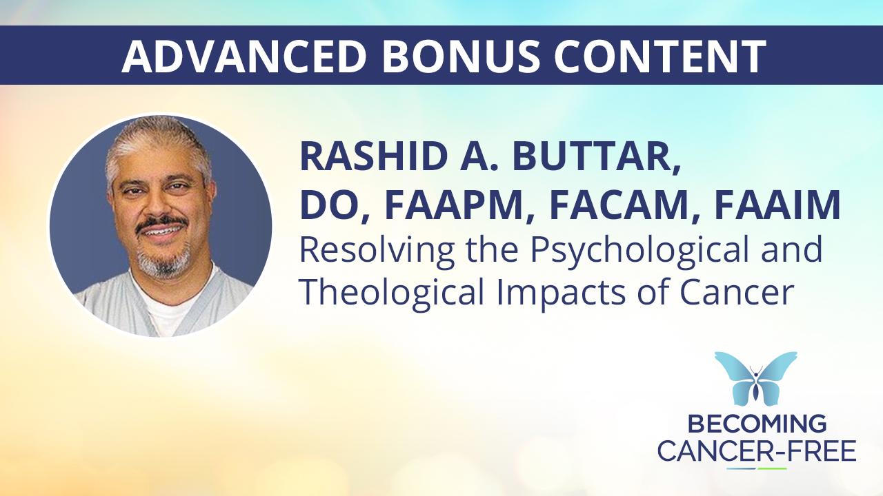 Rashid A. Buttar, DO, FAAPM, FACAM, FAAIM