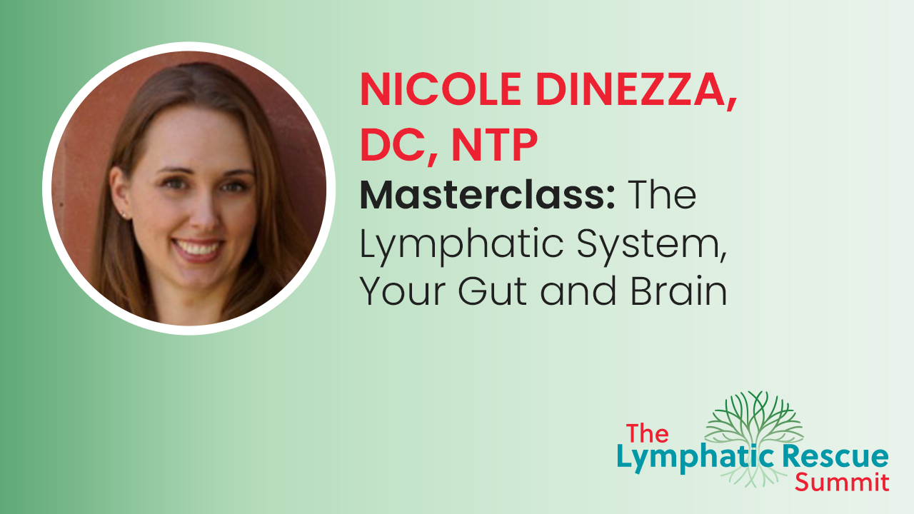 Masterclass: The Lymphatic System, Your Gut and Brain
