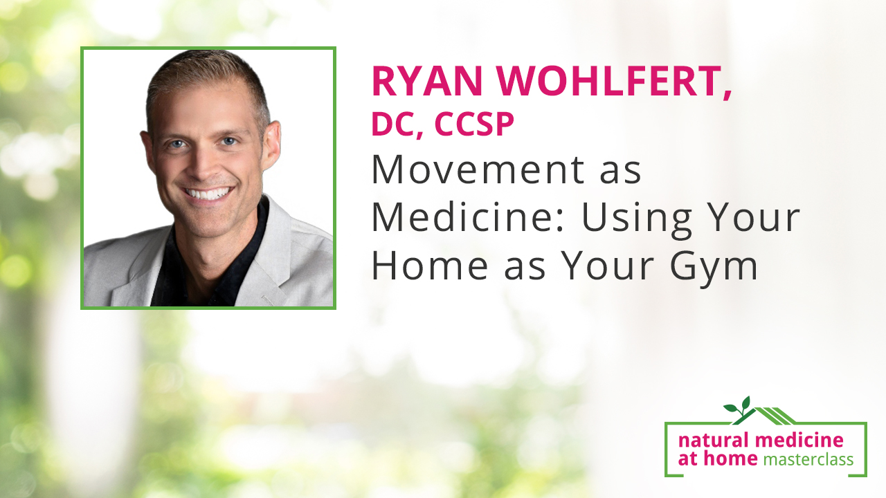 Movement as Medicine: Using Your Home as Your Gym