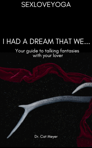 Empowering Ourselves + Our Partners with Sexual Fantasy eGuide