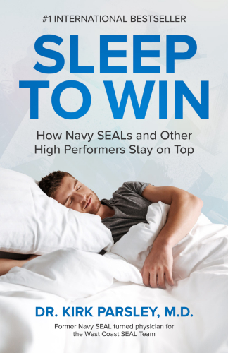 Sleep To Win: How Navy SEALs and Other High Performers Stay on Top eBook