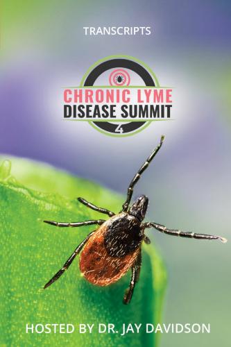 The Chronic Lyme Disease Summit 4 Interview Transcripts eBook (PDF)