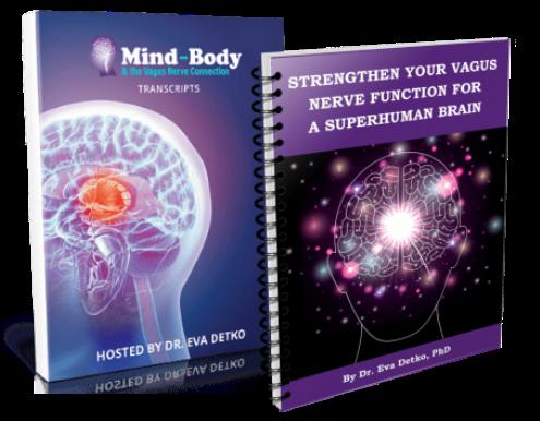 Strengthen Your Vagus Nerve for a Superhuman Brain eGuide + Top 10 Most Popular Vagus Nerve Connection Summit Interview Transcripts eBook